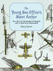 The Young Sea Officer's Sheet Anchor: Or a Key to the Leading of Rigging and to Practical Seamanship (Dover Maritime) Cover Image