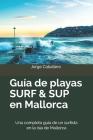 Guía de playas SURF & SUP en Mallorca: Una completa guía de un surfista en la isla de Mallorca Cover Image