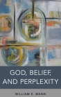 God, Belief, and Perplexity Cover Image