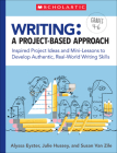 Writing: A Project-Based Approach: Inspired Project Ideas and Mini-Lessons to Develop Authentic, Real-World Writing Skills Cover Image