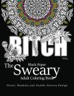 Black Paper The Sweary Adult Coloring Bool Vol.3: Floral, Mandala, Flowers and Doodle Pattern Design Cover Image