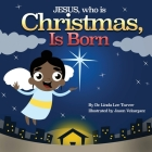 Jesus, Who Is Christmas Is Born Cover Image