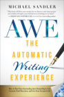 The Automatic Writing Experience (AWE): How to Turn Your Journaling into Channeling to Get Unstuck, Find Direction, and Live Your Greatest Life! Cover Image