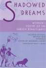Shadowed Dreams: Women's Poetry of the Harlem Renaissance Cover Image