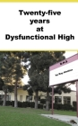 25 Years at Dysfunctional High Cover Image