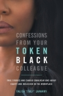 Confessions From Your Token Black Colleague Cover Image