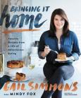 Bringing It Home: Favorite Recipes from a Life of Adventurous Eating Cover Image