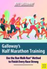 Galloway's Half Marathon Training: Use the Run Walk Run Method to Finish Every Race Strong Cover Image