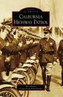 California Highway Patrol (Images of America (Arcadia Publishing)) Cover Image