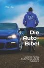 Die Auto-Bibel: Motoren, Tuning, Performance und die Autoszene Cover Image