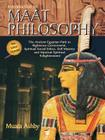 Introduction to Maat Philosophy: Introduction to Maat Philosophy: Ancient Egyptian Ethics & Metaphysics (Spiritual Enlightenment Through the Path of Virtue) Cover Image