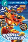 Robot Power! (Blaze and the Monster Machines) (Step into Reading) Cover Image