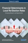 Financial Determinants in Local Re-Election Rates: Emerging Research and Opportunities Cover Image