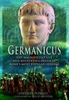 Germanicus: The Magnificent Life and Mysterious Death of Rome's Most Popular General Cover Image