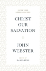 Christ Our Salvation: Expositions and Proclamations Cover Image