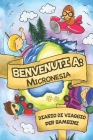 Benvenuti A Micronesia Diario Di Viaggio Per Bambini: 6x9 Diario di viaggio e di appunti per bambini I Completa e disegna I Con suggerimenti I Regalo Cover Image