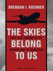 The Skies Belong to Us: Love and Terror in the Golden Age of Hijacking Cover Image