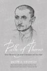 Path of Thorns: Soviet Mennonite Life Under Communist and Nazi Rule (Tsarist and Soviet Mennonite Studies) Cover Image