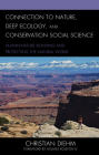 Connection to Nature, Deep Ecology, and Conservation Social Science: Human-Nature Bonding and Protecting the Natural World Cover Image