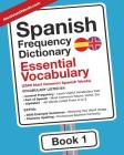 Spanish Frequency Dictionary - Essential Vocabulary: 2500 Most Common Spanish Words Cover Image