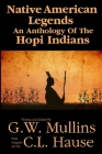 Native American Legends An Anthology Of The Hopi Indians Cover Image