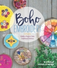 Boho Embroidery: Modern Projects from Traditional Stitches Cover Image