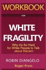 Workbook For White Fragility: Why It's So Hard for White People to Talk About Racism Cover Image