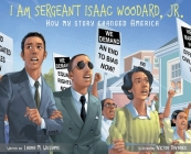 I am Sergeant Isaac Woodard, Jr.: How my story changed America Cover Image
