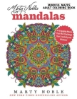 Marty Noble's Mindful Mazes Adult Coloring Book: Mandalas: 48 Engaging Mazes That Will Challenge Your Creativity and Wisdom! Cover Image