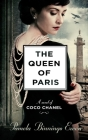 The Queen of Paris: A Novel of Coco Chanel Cover Image