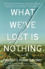 What We've Lost Is Nothing: A Novel Cover Image