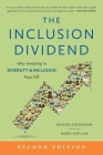 The Inclusion Dividend: Why Investing in Diversity & Inclusion Pays Off Cover Image