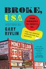 Broke, USA: From Pawnshops to Poverty, Inc.—How the Working Poor Became Big Business Cover Image