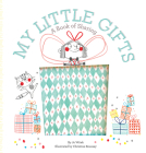 My Little Gifts: A Book of Sharing (Growing Hearts) Cover Image