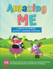 Amazing Me: A Growth Mindset Activity Journal for Kids Cover Image