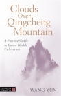 Clouds Over Qingcheng Mountain: A Practice Guide to Daoist Health Cultivation Cover Image