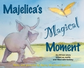 Majelica's Magical Moment: An African story based on reality and filled with fantasy Cover Image