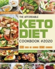 The Affordable Keto Diet Cookbook: 550 easy to follow keto recipes - Get the 21 Day Keto Diet Plan - Below 20g total carbs per day. Cover Image