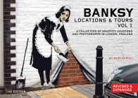 Banksy Locations & Tours Volume 1: A Collection of Graffiti Locations and Photographs in London, England Cover Image