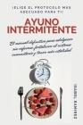 Ayuno Intermitente: El manual definitivo para adelgazar sin esfuerzo, fortalecer el sistema inmunitario y tener más vitalidad. ¡Elige el p Cover Image