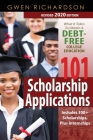 101 Scholarship Applications (Revised 2020 Edition): What It Takes to Obtain a Debt-Free College Education Cover Image