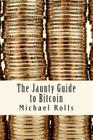 The Jaunty Guide to Bitcoin Cover Image