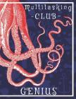 Multitasking Club Genius Notebook: The octopus notebook for multitasking women who like to organize their to do lists. Cover Image