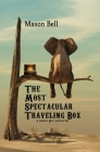 The Most Spectacular Traveling Box Cover Image