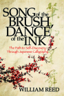 Song of the Brush, Dance of the Ink: Reclaiming the Five Treasures of Japanese Calligraphy Cover Image