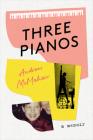 Three Pianos: A Memoir Cover Image