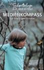 Schmetterlinge statt Müll im Kopf: Medienkompass für Eltern und Erzieher Cover Image
