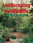 Landscaping for Wildlife in the Pacific Northwest Cover Image