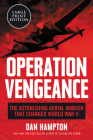 Operation Vengeance: The Astonishing Aerial Ambush That Changed World War II Cover Image