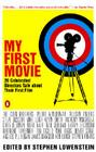 My First Movie: Twenty Celebrated Directors Talk about Their First Film Cover Image